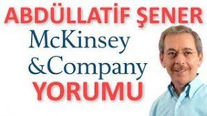 Abdüllatif Şener Amerikan McKinsey Şirketini Anlatıyor