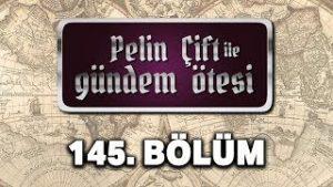 Pelin Çift ile Gündem Ötesi 145. Bölüm